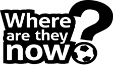 Where Are They Now? - Footballers